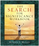 The Search for Significance Workbook: Building Your Self-Worth on God's Truth Robert S. McGee