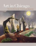 Art in Chicago: Resisting Regionalism, Transforming Modernism