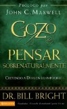 El Gozo de Pensar Sobrenaturalmente: Creyendo a Dios En Lo Imposible/ Believing God for the Impossible