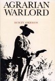 Agrarian Warlord: Saturnino Cedillo and the Mexican Revolution in San Luis Potosi, 1890-1940