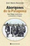 Aborigenes De La Patagonia: Los Onas, Tradiciones, Costumbres Y Lengua