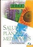 Salud Por Las Plantas Medicinales/ Healthy Plants
