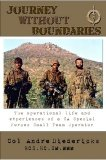Journey without Boundaries: The Operational Life and Experiences of a SA Special Forces Small Team Operator : the Personal Memoirs of Colonel Andre Diedericks HCS, HC, SM, MMM