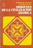 Origenes de la civilizacion adamica/ Origins of the Adamic Civilization: Vida De Abel/ Life of Abel