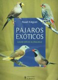 Pajaros exoticos/ Exotic Birds: Guia De Especies Australianas/ Australian Species Guide