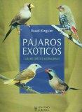 Pajaros exoticos/ Exotic Birds: Guia De Especies Australianas/ Australian Species Guide