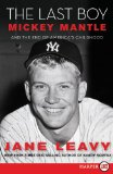 Last Boy: Mickey Mantle and the End of America's Childhood