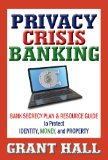 Privacy Crisis Banking: Bank Secrecy Plan & Resource Guide to Protect Identity, Money, and Property