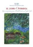EL JUDÍO OPTIMISTA Una visión positiva para el Pueblo Judíoen el siglo XXI (Spanish Edition)