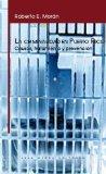 La Criminalidad En Puerto Rico: Causas, Tratamiento Y Prevencion