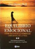 Equilibrio emocional/ Emotional Equilibrium: Como Alcanzar La Sobriedad Emocional En La Vida