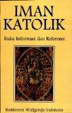 Iman Katolik: Buku Informasi Dan Referensi