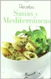 Recetas sanas y mediterraneas/ Healthy and Mediterranean Recipes