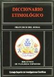 Diccionario Etimologico: Alfabeto Primero De Origen Y Etimologia De Todos Los Vocablos Originales De La Lengua Castellana