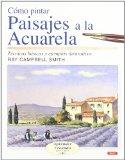 Como Pintar Paisajes a la Acuarela/ Landscapes in Watercolour: Tecnicas bascias y ejemplos Ilustrativos