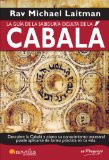 Guia de la sabiduria oculta de la Cabala / A guide to the Hidden Wisdom of Kabbalah: Descubre la Cabala y como su conocimiento ancestral puede aplicarse de forma practica en tu vida / Discover Kabbalah and how their ancestral knowledge can be applied in your life