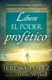 Libere el Poder Profetico / Releasing the Power of the Prophetic