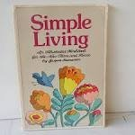 Simple Living: An Illustrated Workbook for the New Farm and Home