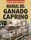 Manual del ganado caprino/ Goats Manual: Una guia paso a paso/ Step by Step Guide