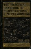 The Practical Handbook of Blacksmithing & Metalworking