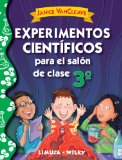 Experimentos cientificos para el salon de clase, tercer grado / Science experiments for the classroom, third grade