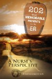 202 Most Memorable Patients in the Er: A Nurse's Perspective