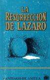 La Resurreccion De Lazaro: Reflexiones Sobre La Enfermedad Y La Muerte Cristianas